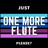Just One More Flute (Lined) [Long Sleeve Shirt]