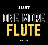 Just One More Flute Please (Yellow Text) [Long Sleeve Shirt]