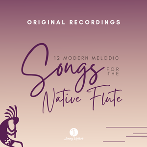 Original Recordings of 12 Songs for the Native Flute: Vol. 1