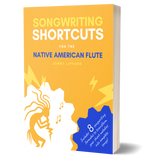 Photo showing the newest book by Jonny LIpford on how to write songs for the Native American flute in his book songwriting shortcuts for the native american flute