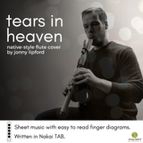 Cover image for Tears in Heaven sheet music by Jonny Lipford. Nakai TAB is shown along with Jonny Lipford playing a Native American Flute