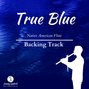 True Blue - Native American Flute Backing Track [Digital Download]
