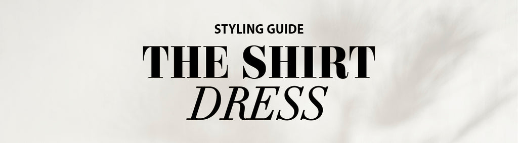 How to style the shirt dress