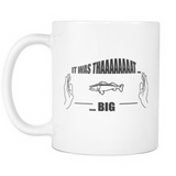 It Was That Big Fishing Mug