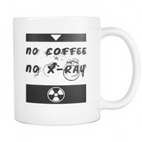 No Coffee No Xray X-Ray Tech Mug