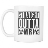X-Ray Straight Outta MRI X-Ray Tech Mug