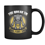 You Break'Em We Take'em Mug 2