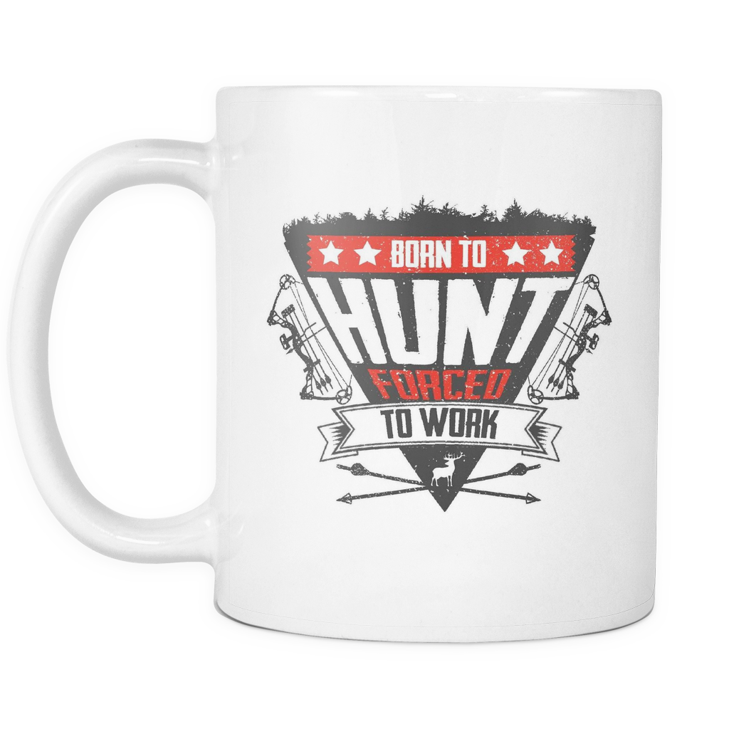 Born To Hunt Forced To Work Mug For Bowhunters By Anchor That Point