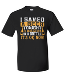 Saved A Beer Shirt