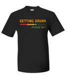 Getting Drunk Shirt