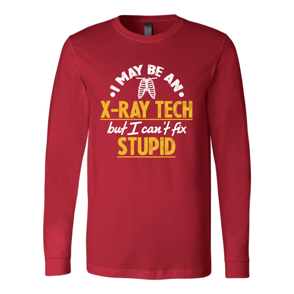 I May Be An X-Ray Tech But I Can't Fix Stupid Hoodie & Sweater 01
