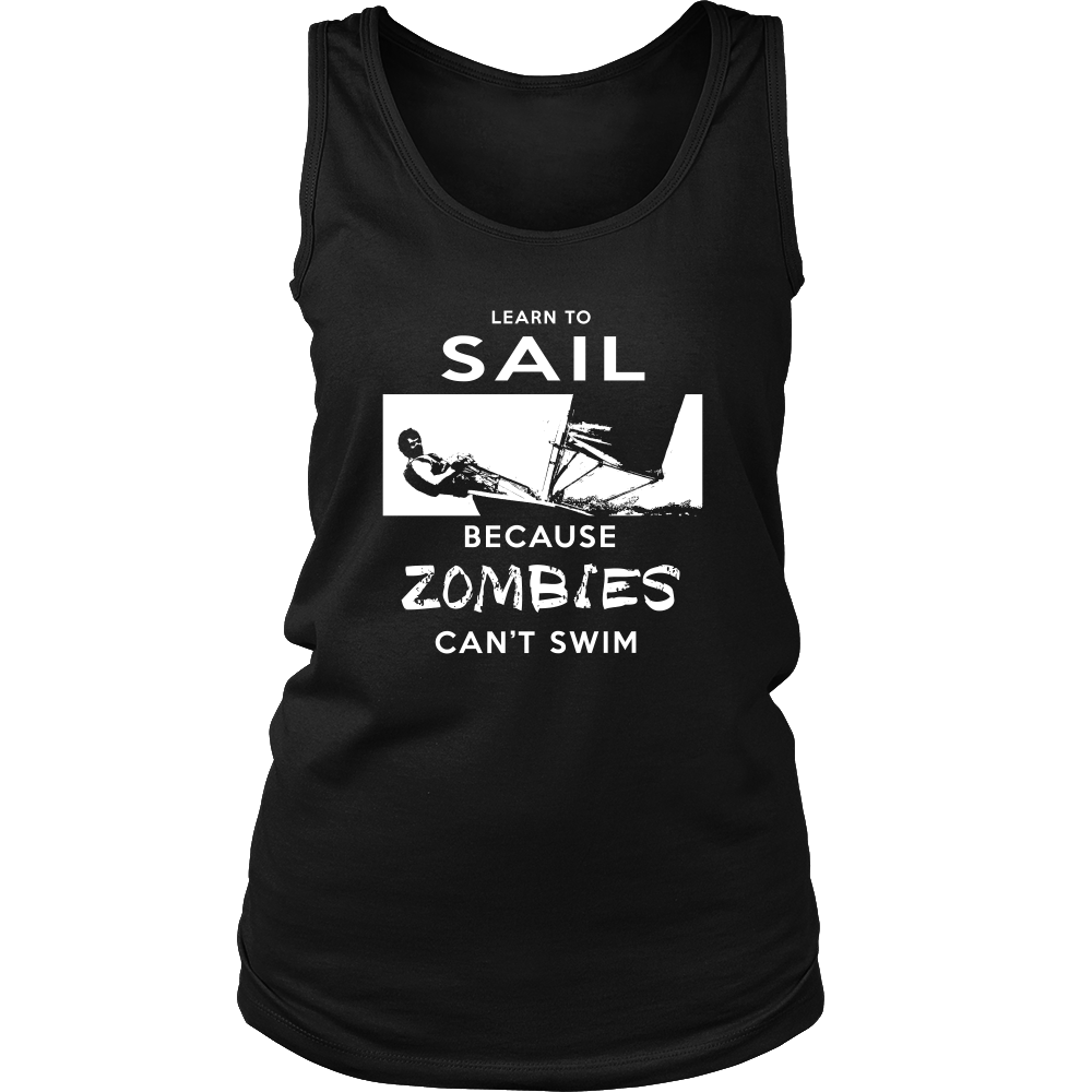 Learn To Sail, Because Zombies Can't Swim - Zombie Apokalypse Sailing Shirt Gift
