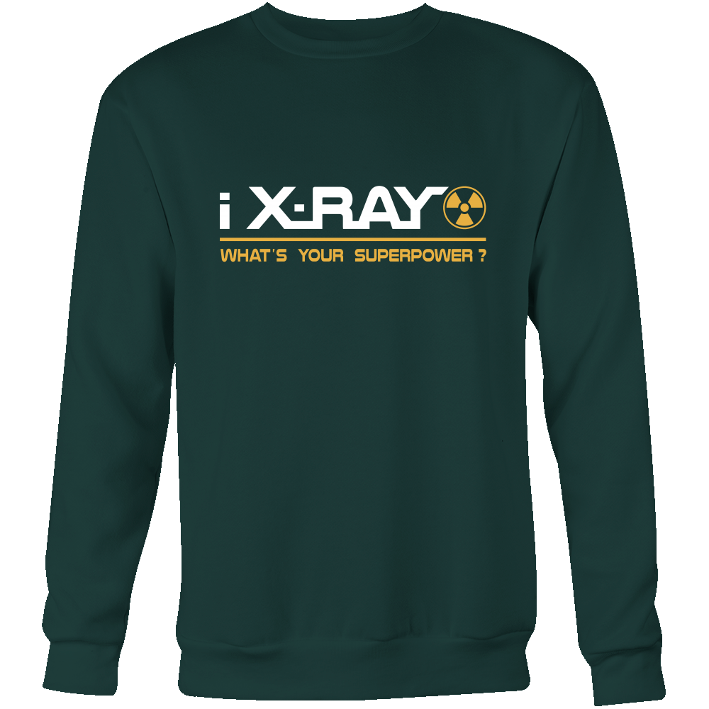 I X-Ray What's Your Superpower Hoodie & Sweater