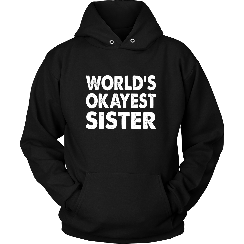 World's Okayest Sister - Family Shirt And Gift