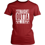 Straight Outta MRI Shirts For Women