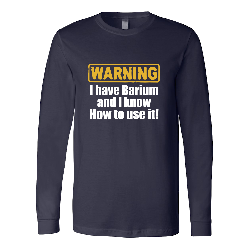 Warning - I Have Barium And I Know How To Use It Hoodie & Sweater