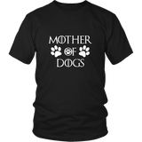 Mother Of Dogs White - Game Of Thrones Parody Dog Lover Shirt Gift