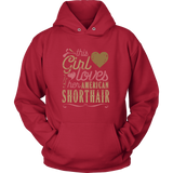 This Girl Loves Her American Shorthair - Cat Lover Shirt And Gift