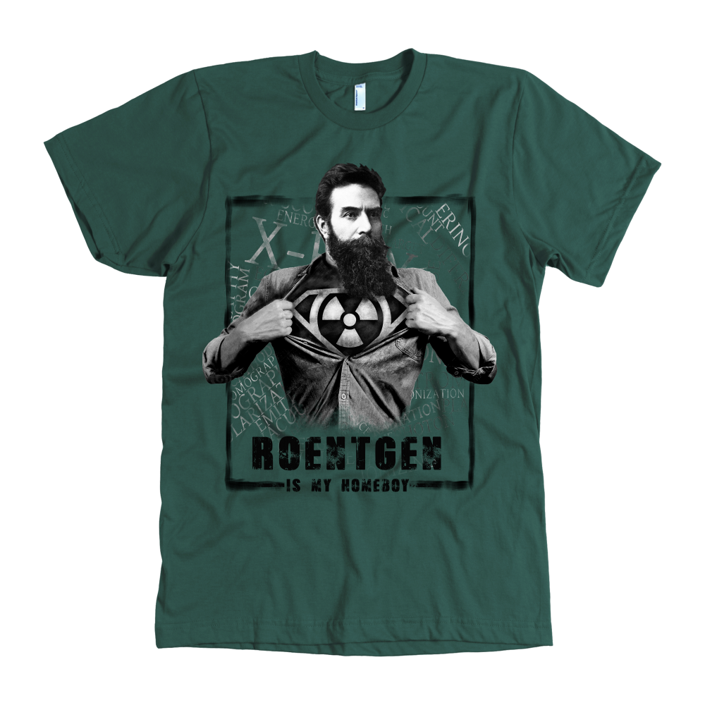 Roentgen Is My Homeboy Shirts For Men