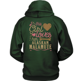 This Girl Loves Her Alaskan Malamute - Back Print - Dog Lover Shirt Gift