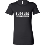 Turtles, Because People Suck - Turtle Lover Reptile Shirt Gift