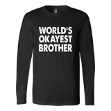 World's Okayest Brother - Family Shirt And Gift