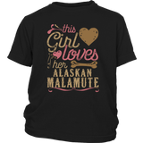 This Girl Loves Her Alaskan Malamute - Dog Lover Shirt Gift