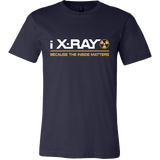 I X-Ray Because The Inside Matters Shirts For Men