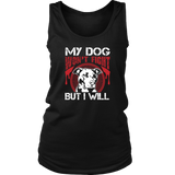 Pit Bull - My Dog Won't Fight, But I Will - Pitbull Shirt