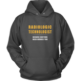 Radiologic Technologist - Because Doctors Need Heroes Too Hoodie & Sweater