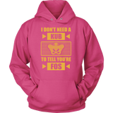 I Don't Need A KUB To Tell You're FOS Hoodie & Sweater