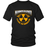Mammographer - I Live To Squeeze Shirts For Men