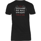 I'm A Tattooed Pit Bull Owning Type Of Girl Pitbull Advocate Shirt End BSL