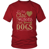 This Girl Loves Her Dogs - Dog Lover Shirt And Gift