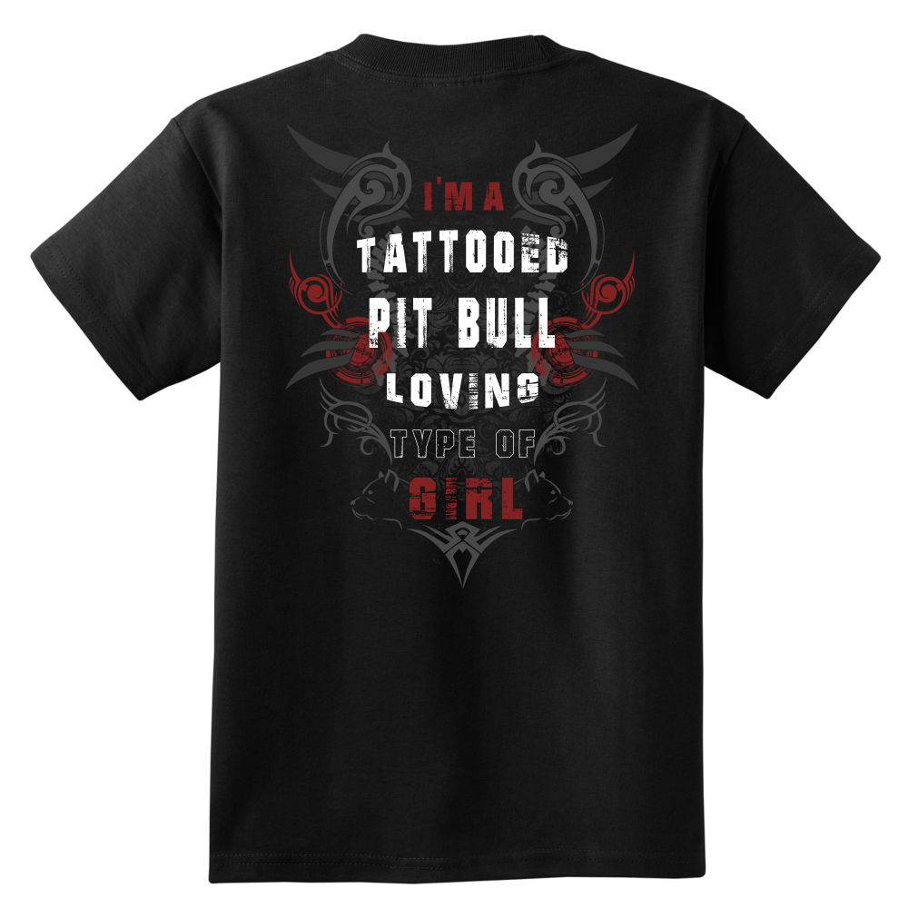 I'm A Tattooed Pit Bull Loving Type Of Girl