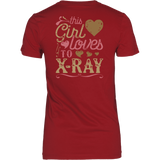 This Girl Loves To X-Ray - Back Print - Radiologic Technologist Shirt Gift