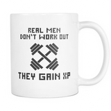 Real Men Don't Work Out They Gain XP Gaming Mug