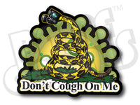 Don't Cough On Me