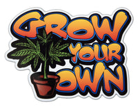 Grown Your Own Marijuana Plant Sticker
