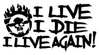I Live, I Die, I Live Again! War Boy Text Decal