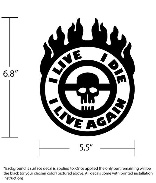 I Live, I Die, I Live Again! War Boy Flaming Steering Wheel Decal