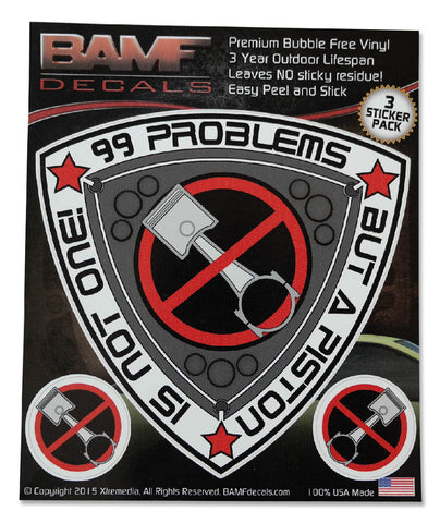 99 Problems But a Piston Is Not One! Anti-Piston Rotary Decal Kit - Includes 3 Premium Stickers