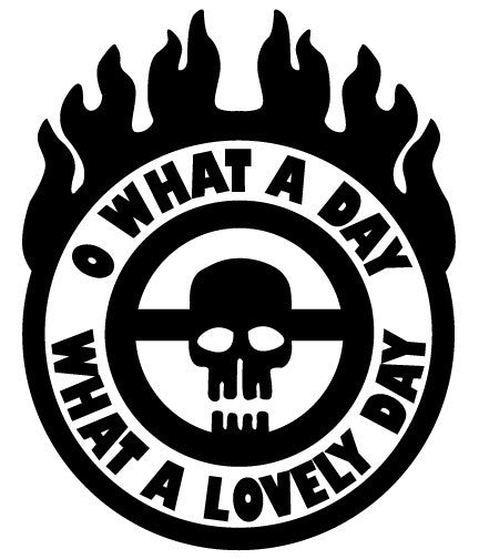 o what a day what a lovely day war boy flaming steering wheel decal bamfdecals. Black Bedroom Furniture Sets. Home Design Ideas