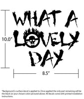 What A Lovely Day! Text Decal w/ War Boy Logo Detail