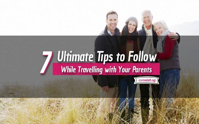 7 Ultimate Tips to Follow While Travelling with Your Parents
