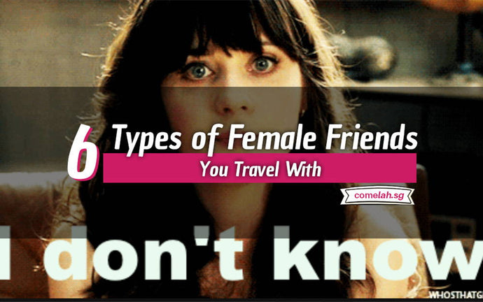 6 Types of Female Friends You May Travel With
