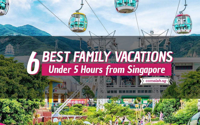 6 Best Family Vacations Under 5 Hours from Singapore