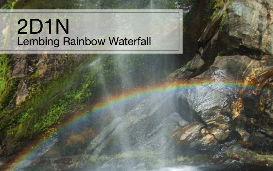 【private】 2d1n Lembing Rainbow Waterfall Trip Malaysia