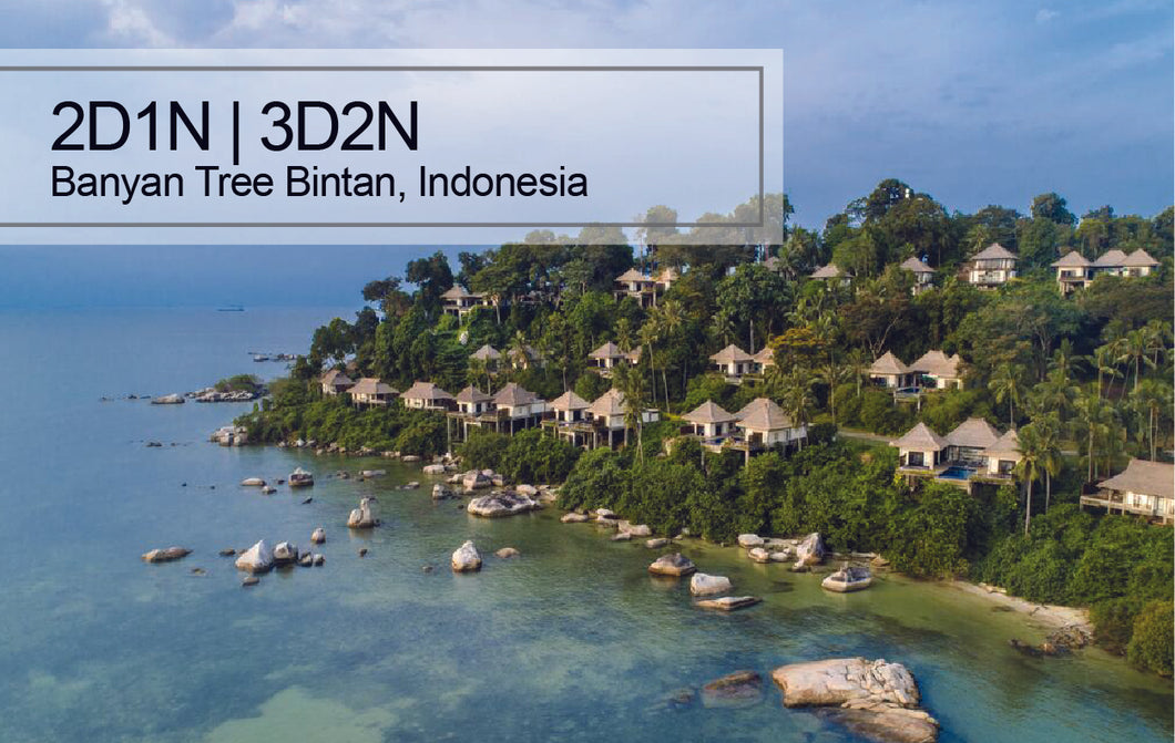 2D1N/3D2N Banyan Tree Bintan, Indonesia