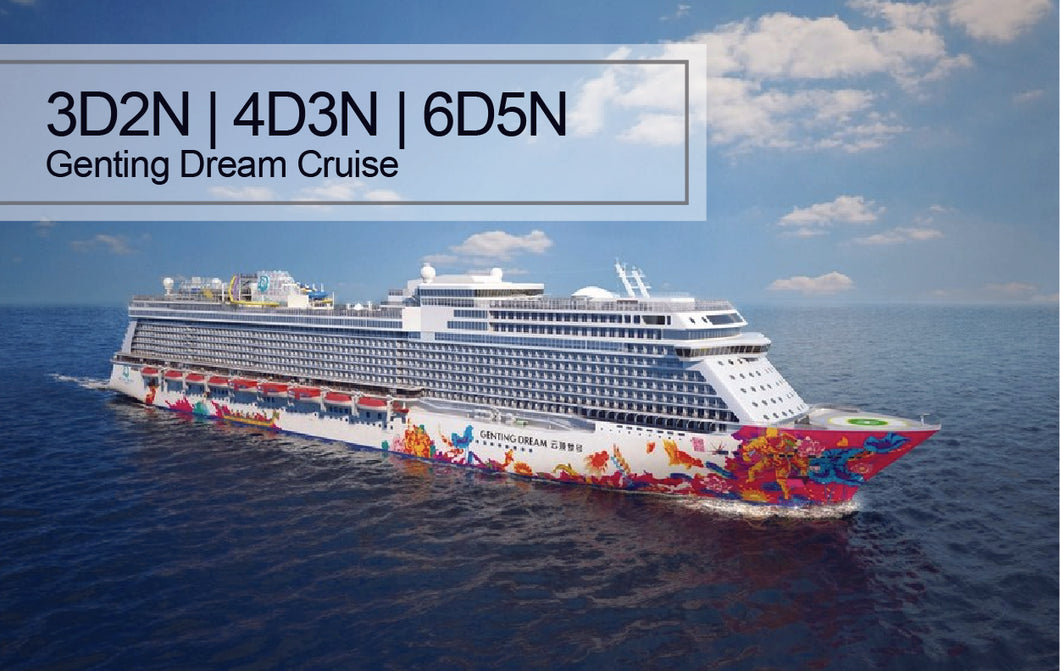 Genting Dream Cruise | 3D2N / 4D3N / 5D4N / 6D5N